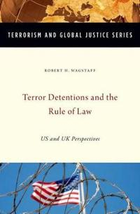 Terror Detentions and the Rule of Law