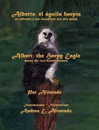 Alberto El Águila Harpía Se Enfrenta a Los Cazadores Con DOS Patas * Albert the Harpy Eagle Meets the Two-Footed Hunters