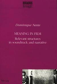 Meaning in Film Relevant Structures in Soundtrack and Narrative
