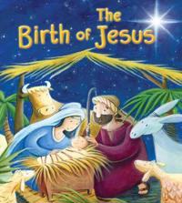 New Testament: the Birth of Jesus (My First Bible Stories)
