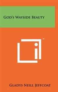 God's Wayside Beauty