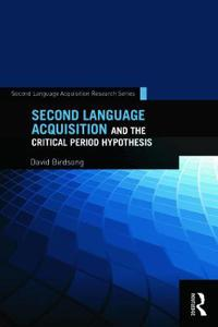 Second Language Acquisition and the Critical Period Hypothesis