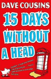 Fifteen Days Without a Head. Dave Cousins