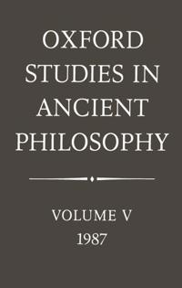 Oxford Studies in Ancient Philosophy, 1987