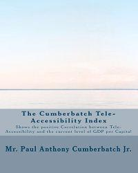 The Cumberbatch Tele-Accessibility Index: Shows the Positive Correlation Between Tele-Accessibility and Gdp Per Capita!