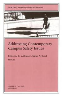 Addressing Contemporary Campus Safety Issues: New Directions for Student Services, Number 99