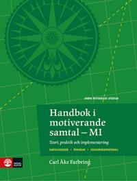 Handbok i motiverande samtal-MI : Teori, praktik och implementering 2:utgåv