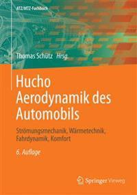 Hucho - Aerodynamik Des Automobils: Strömungsmechanik, Wärmetechnik, Fahrdynamik, Komfort