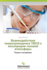 Vzaimodeystvie Sverkhprovodnika Ybco S Kislorodom Gazovoy Atmosfery