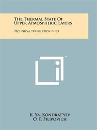 The Thermal State of Upper Atmospheric Layers: Technical Translation F-103