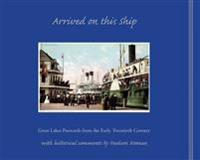 Arrived on This Ship: Great Lakes Postcards from the Early Twentieth Century