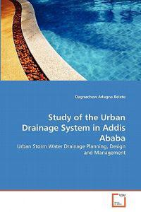 Study of the Urban Drainage System in Addis Ababa