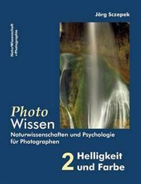 Photowissen - 2 Helligkeit Und Farbe