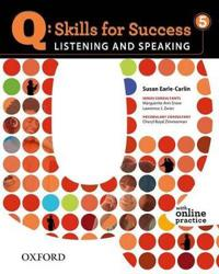 Q: Skills for Success Listening and Speaking 5