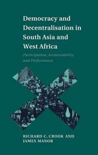 Democracy and Decentralisation in South Asia and West Africa