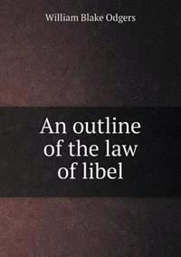 An Outline of the Law of Libel