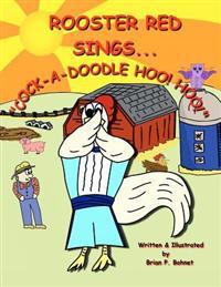 Rooster Red Sings...Cock-A-Doodle Hoo! Hoo!