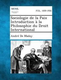 Sociologie de La Paix Introduction a la Philosophie Du Droit International