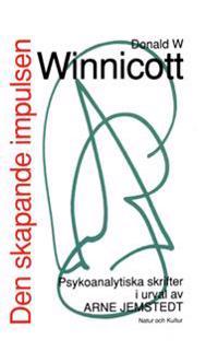 Den skapande impulsen : Psykonalytiska skrifter i urval av Arne Jemstedt