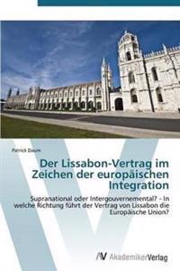 Der Lissabon-Vertrag Im Zeichen Der Europaischen Integration