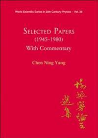 Selected Papers 1945-1980 of Chen Ning Yang