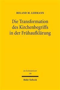 Die Transformation Des Kirchenbegriffs in Der Fruhaufklarung