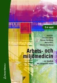 Arbets- och miljömedicin : en lärobok om hälsa och miljö
