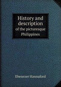 History and Description of the Picturesque Philippines