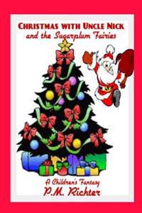 Christmas with Uncle Nick and the Sugarplum Fairies