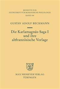 Die Karlamagnus-saga I Und Ihre Altfranzosische Vorlage