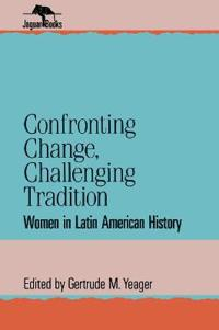 Confronting Change, Challenging Tradition