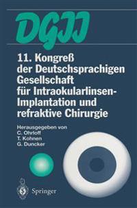 11. Kongre� Der Deutschsprachigen Gesellschaft F�r Intraokularlinsen-Implantation Und Refraktive Chirurgie