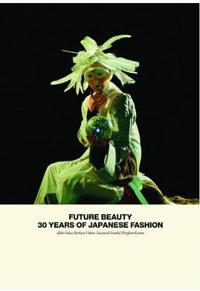 Future Beauty: 30 Years of Japanese Fashion