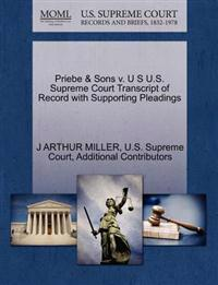 Priebe & Sons V. U S U.S. Supreme Court Transcript of Record with Supporting Pleadings
