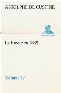 La Russie En 1839, Volume IV