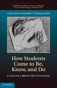 How Students Come to Be, Know, and Do