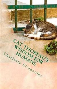 Cat Thoreau's Wisdom for Humans