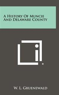 A History of Muncie and Delaware County
