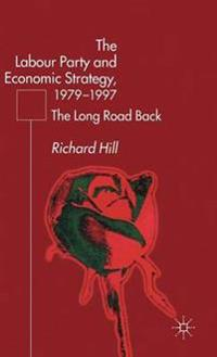 The Labour Party and Economic Strategy 1979-1997