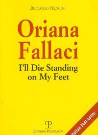 Oriana Fallaci: I'll Die Standing on My Feet