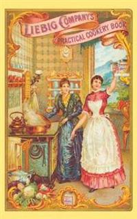 The Liebig Company's Practical Cookery Book, 1894