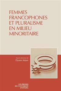 Femmes Francophones Et Pluralisme En Milieu Minoritaire