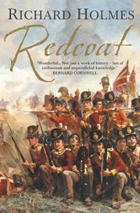 Redcoat - the british soldier in the age of horse and musket