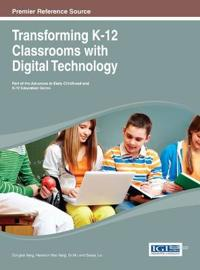 Transforming K-12 Classrooms With Digital Technology