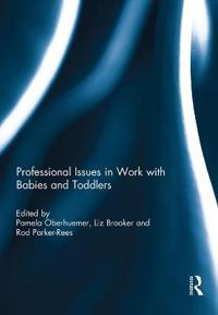 Professional Issues in Work With Babies and Toddlers