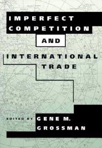 Imperfect Competition and International Trade