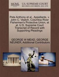 Pete Anthony et al., Appellants, V. John C. Veatch, Columbia River Fishermen's Protective Union, et al. U.S. Supreme Court Transcript of Record with Supporting Pleadings