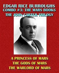 Edgar Rice Burroughs Combo #3: The Mars Books Volume I: The Original John Carter Trilogy: A Princess of Mars/The Gods of Mars/The Warlord of Mars