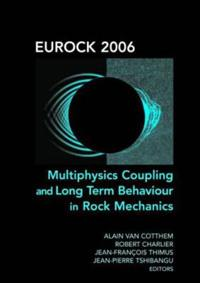Eurock 2006 Multiphysics Coupling And Long Term Behaviour in Rock Mechanics