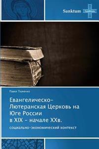 Evangelichesko-Lyuteranskaya Tserkov' Na Yuge Rossii V XIX - Nachale XXV.